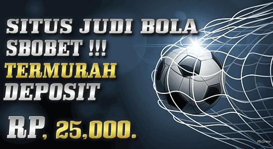 Situs Judi Bola Sbobet Deposit 25rb Termurah